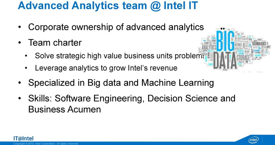 Leverage analytics to grow Intel s revenue Specialized in Big data and
