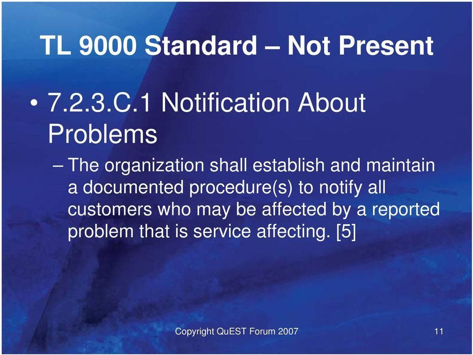 maintain a documented procedure(s) to notify all customers who may