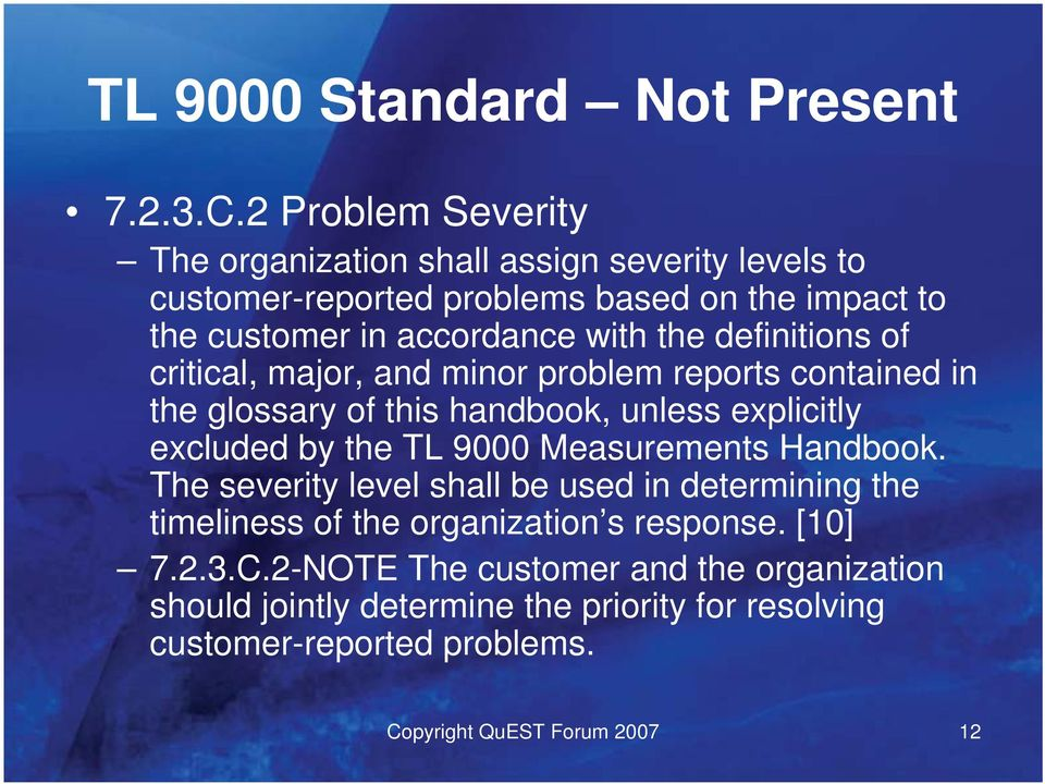 definitions of critical, major, and minor problem reports contained in the glossary of this handbook, unless explicitly excluded by the TL 9000