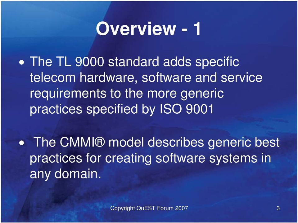 specified by ISO 9001 The CMMI model describes generic best