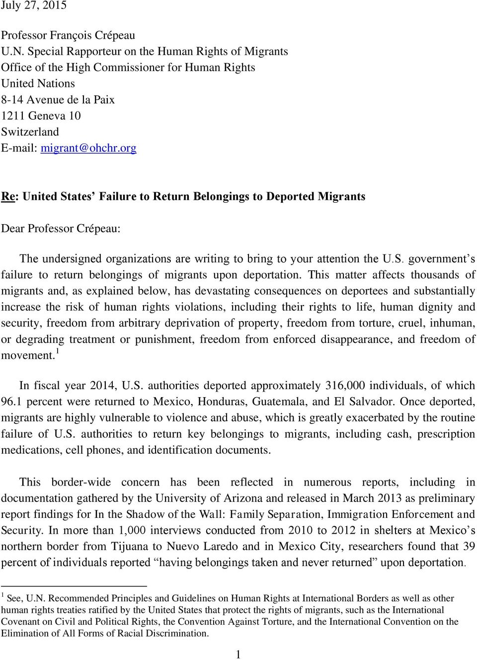 org Re: United States Failure to Return Belongings to Deported Migrants Dear Professor Crépeau: The undersigned organizations are writing to bring to your attention the U.S. government s failure to return belongings of migrants upon deportation.