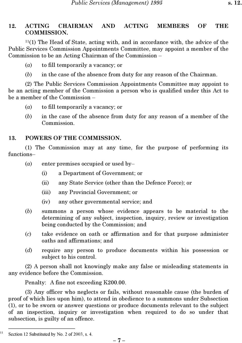 the Commission (a) to fill temporarily a vacancy; or (b) in the case of the absence from duty for any reason of the Chairman.