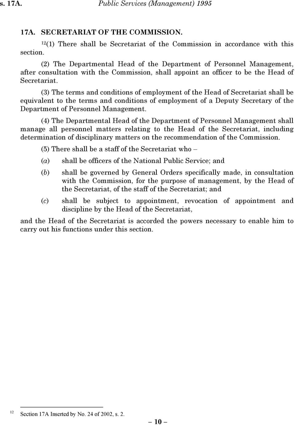 (3) The terms and conditions of employment of the Head of Secretariat shall be equivalent to the terms and conditions of employment of a Deputy Secretary of the Department of Personnel Management.