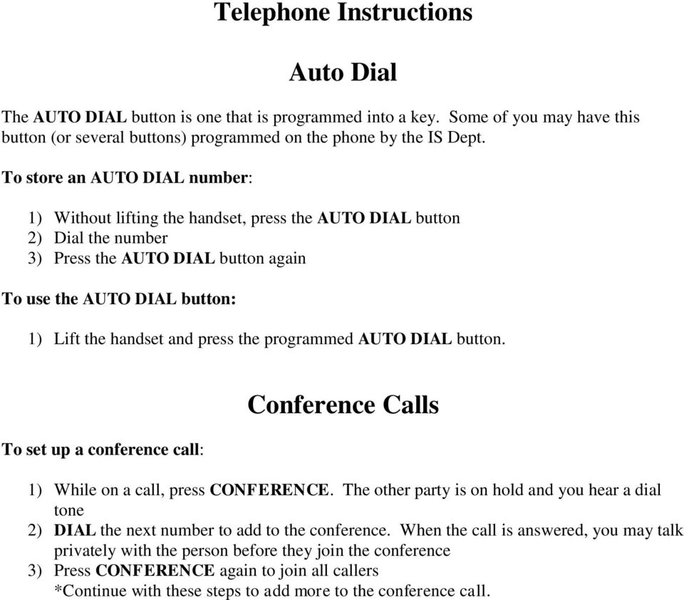 press the programmed AUTO DIAL button. To set up a conference call: Conference Calls 1) While on a call, press CONFERENCE.