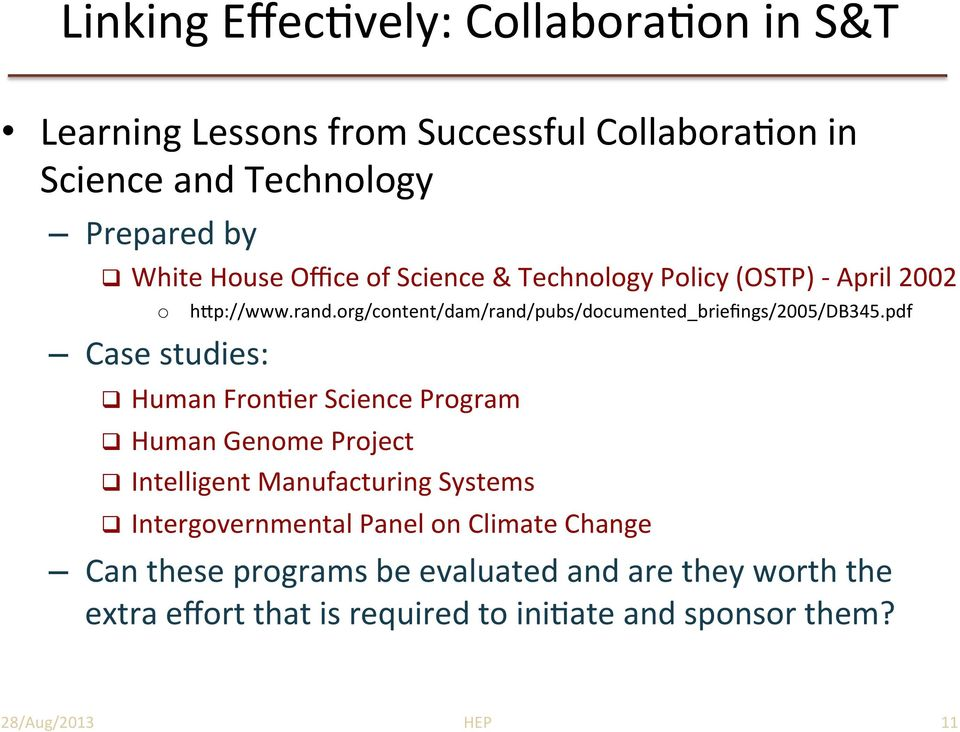 org/content/dam/rand/pubs/documented_briefings/2005/db345.pdf%! Human%Fron4er%Science%Program%! Human%Genome%Project%!
