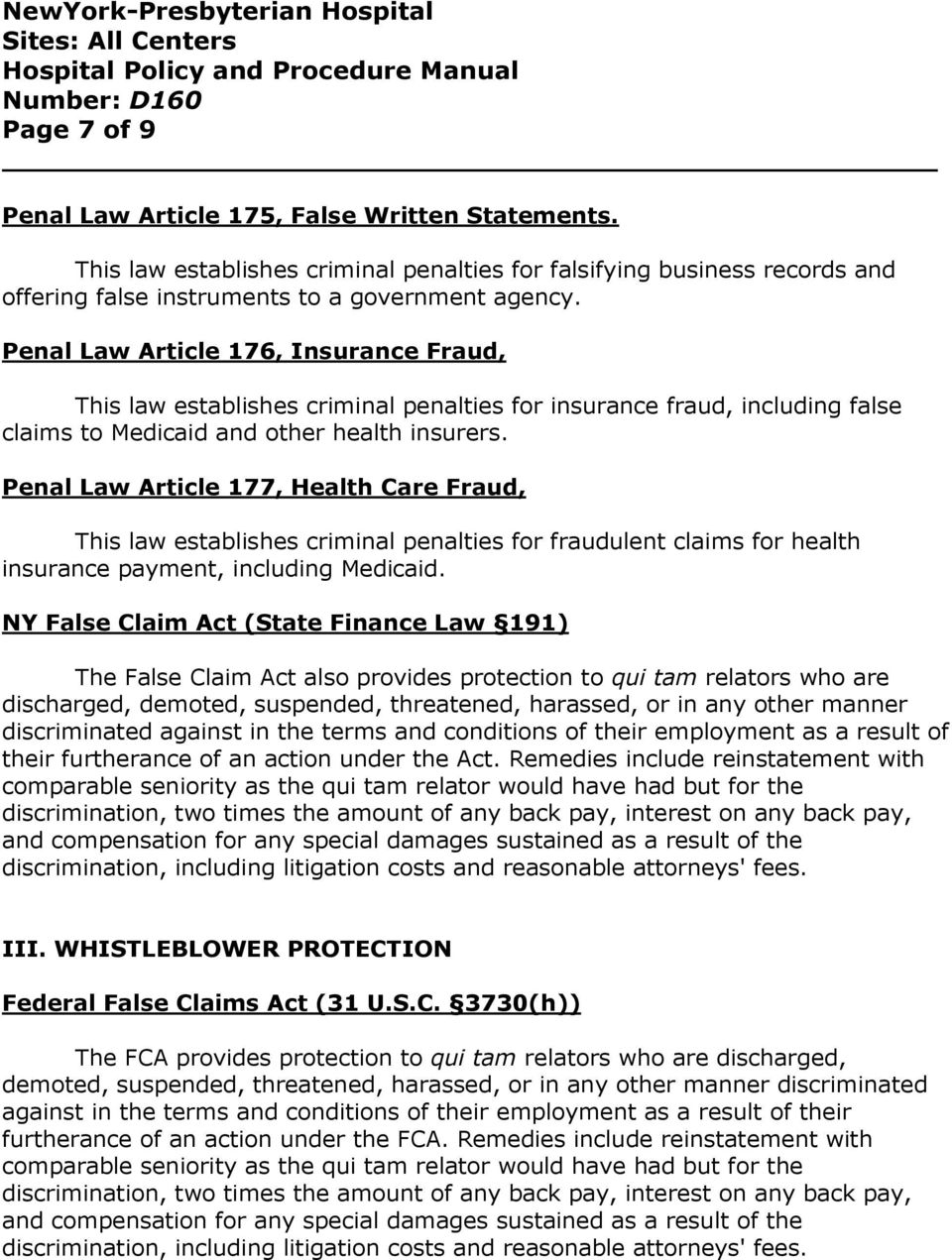 Penal Law Article 177, Health Care Fraud, This law establishes criminal penalties for fraudulent claims for health insurance payment, including Medicaid.