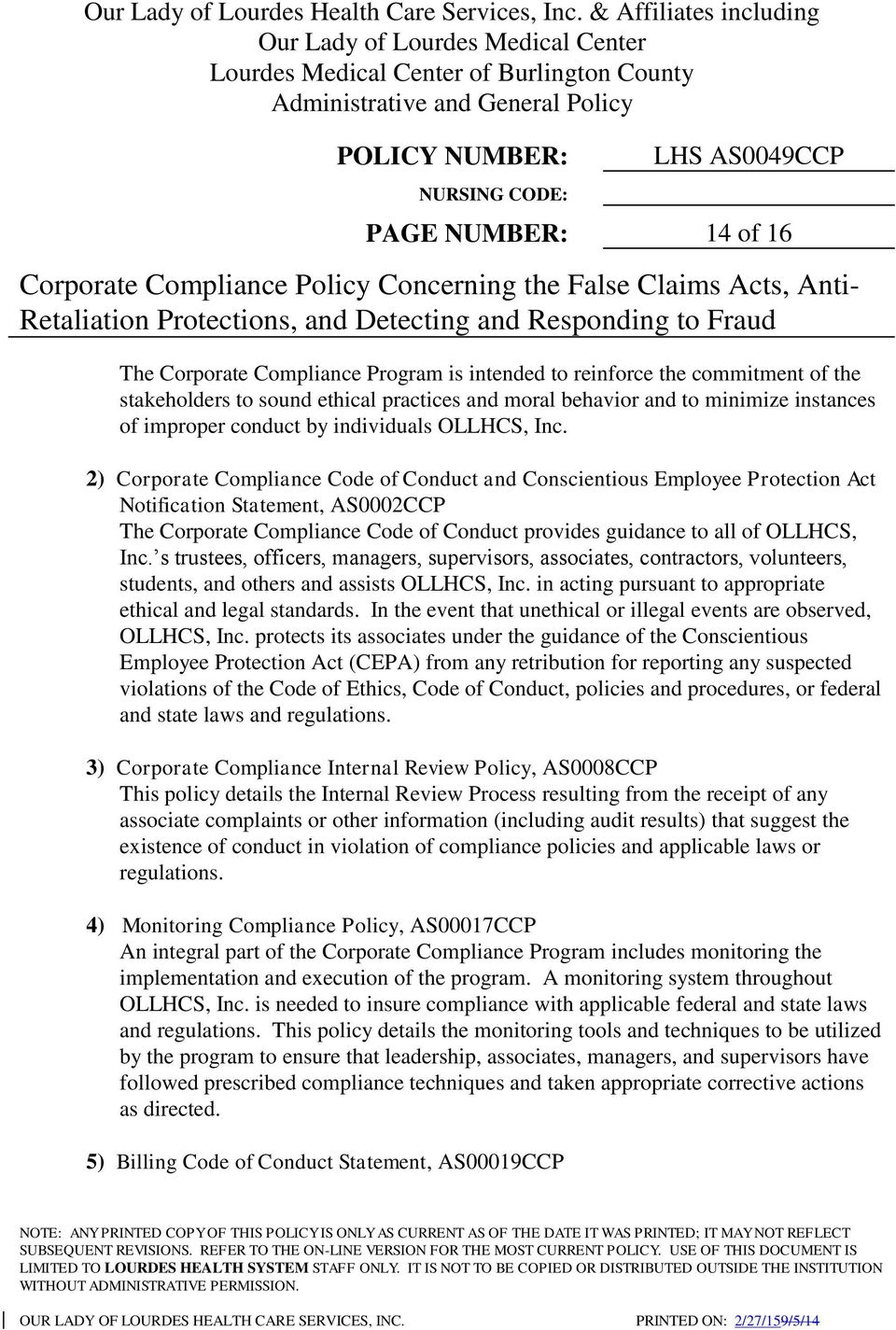 2) Corporate Compliance Code of Conduct and Conscientious Employee Protection Act Notification Statement, AS0002CCP The Corporate Compliance Code of Conduct provides guidance to all of OLLHCS, Inc.