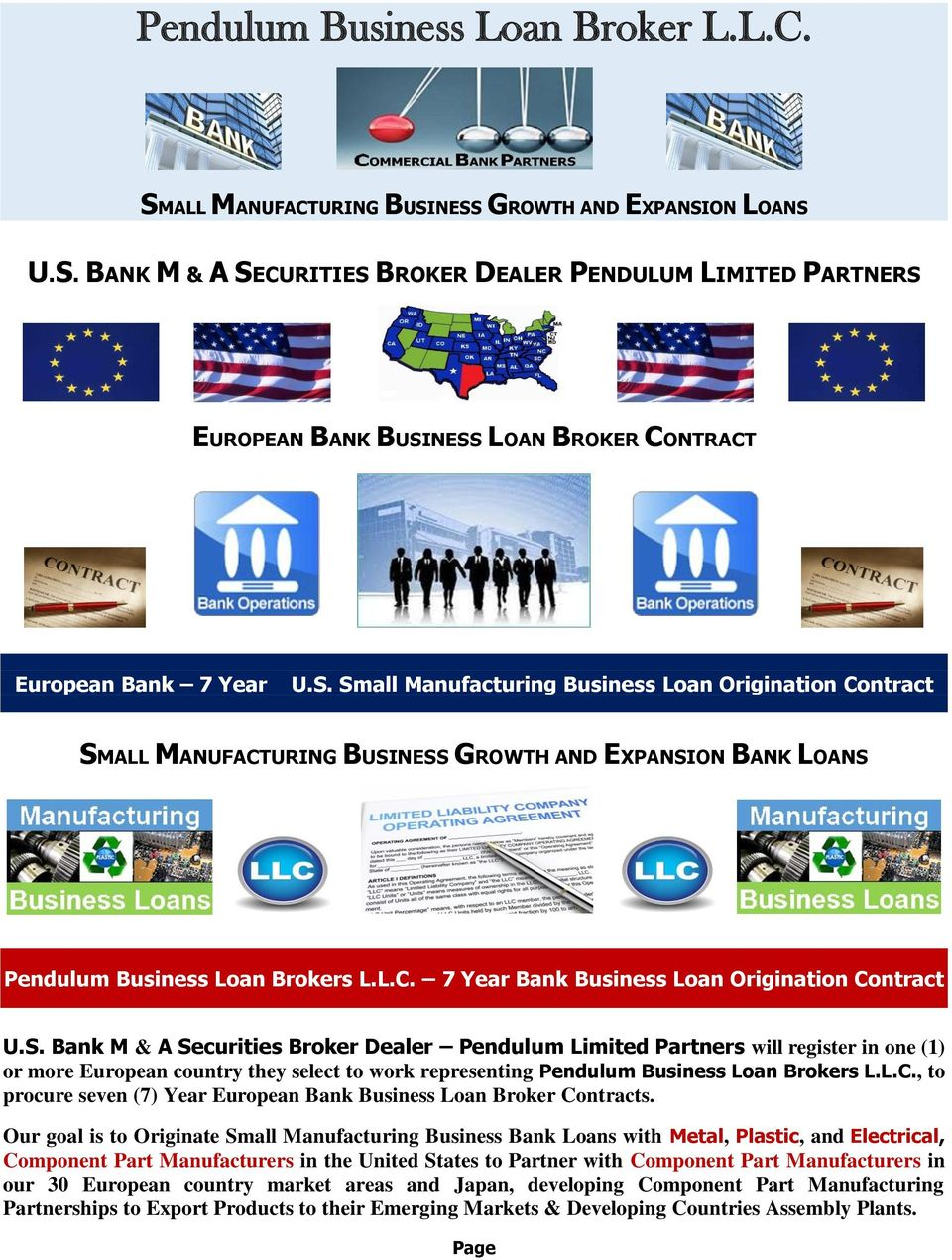 S. Bank M & A Securities Broker Dealer Pendulum Limited Partners will register in one (1) or more European country they select to work representing Pendulum Business Loan Brokers L.L.C.