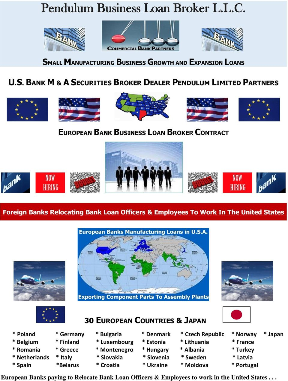 NESS GROWTH AND EXPANSION LOANS U.S. BANK M & A SECURITIES BROKER DEALER PENDULUM LIMITED PARTNERS EUROPEAN BANK BUSINESS LOAN BROKER CONTRACT Foreign Banks Relocating Bank Loan