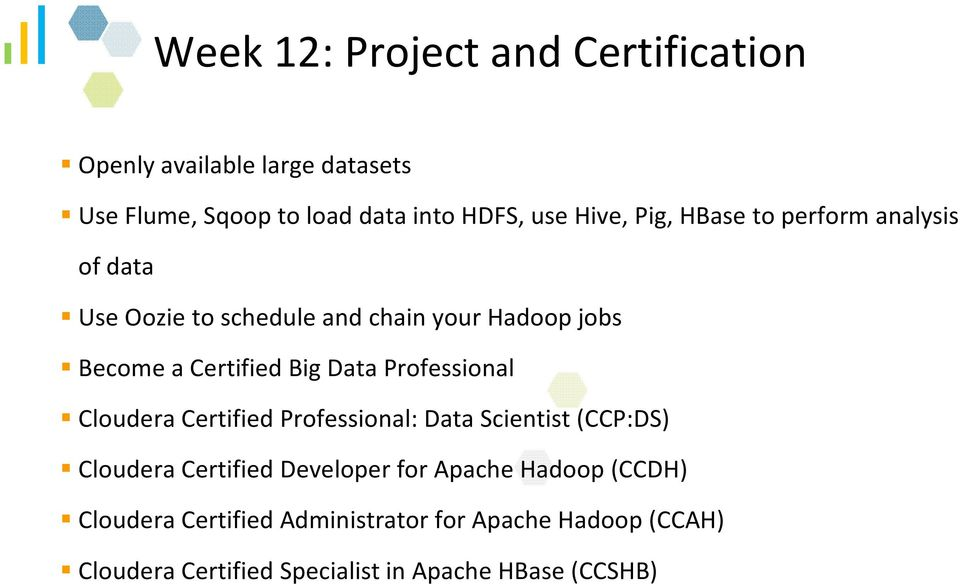 Professional Cloudera Certified Professional: Data Scientist (CCP:DS) Cloudera Certified Developer for Apache Hadoop