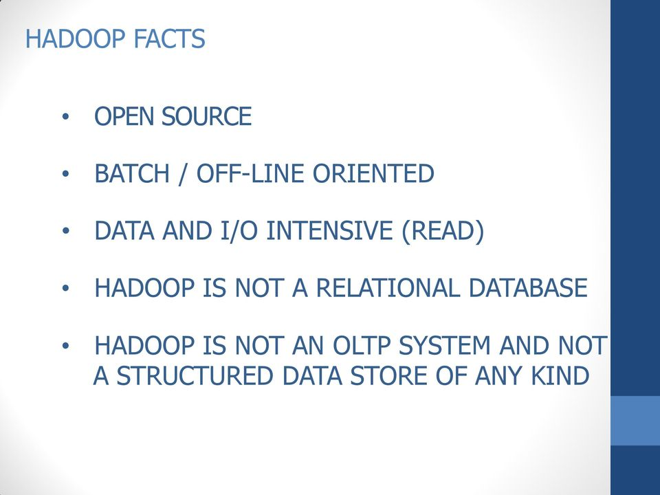 IS NOT A RELATIONAL DATABASE HADOOP IS NOT AN