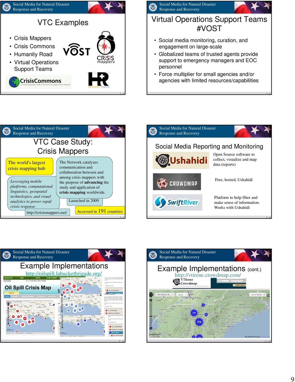 Study: Crisis Mappers The world's largest crisis mapping hub Leveraging mobile platforms, computational linguistics, geospatial technologies, and visual analytics to power rapid crisis response