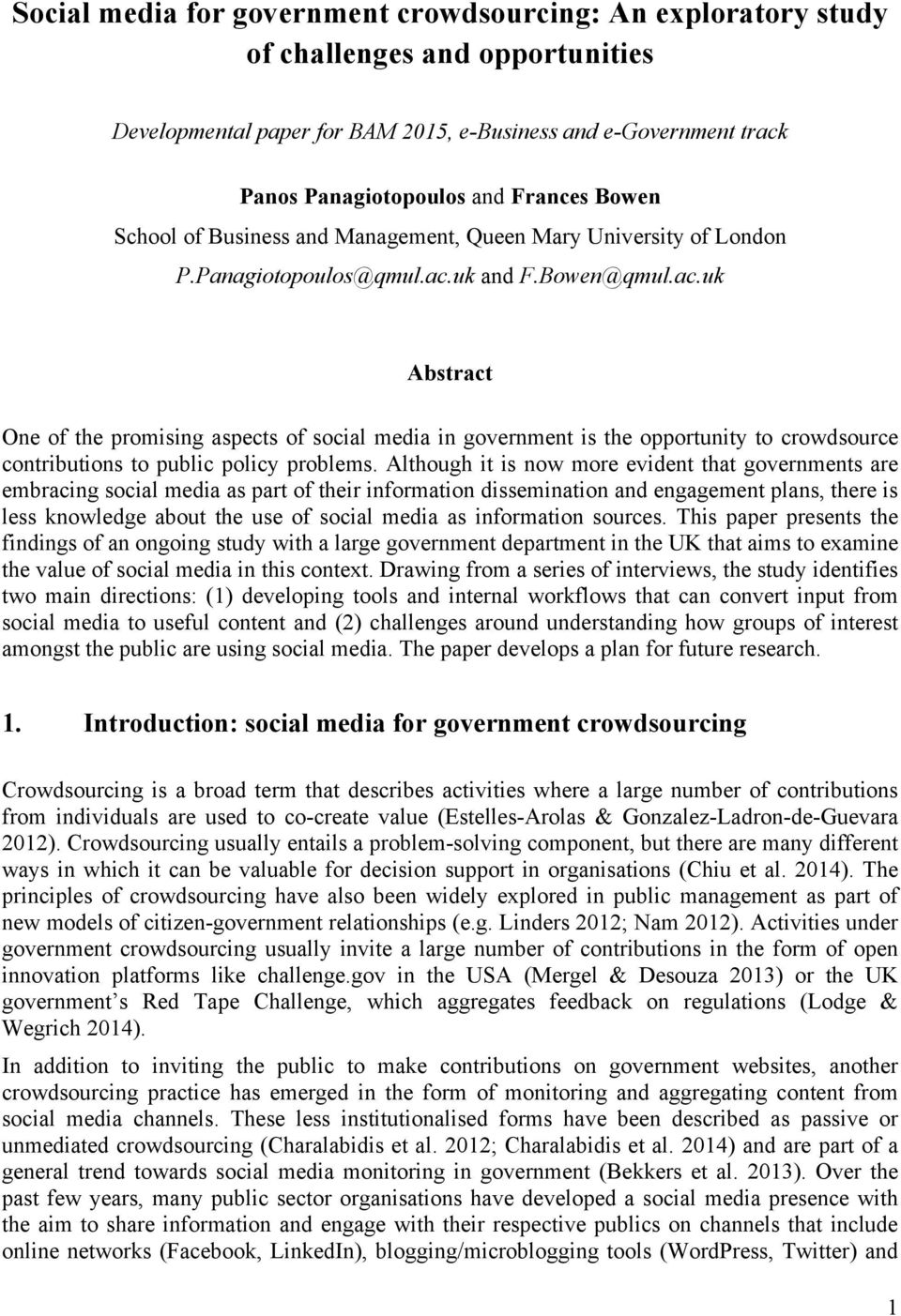 uk and F.Bowen@qmul.ac.uk Abstract One of the promising aspects of social media in government is the opportunity to crowdsource contributions to public policy problems.