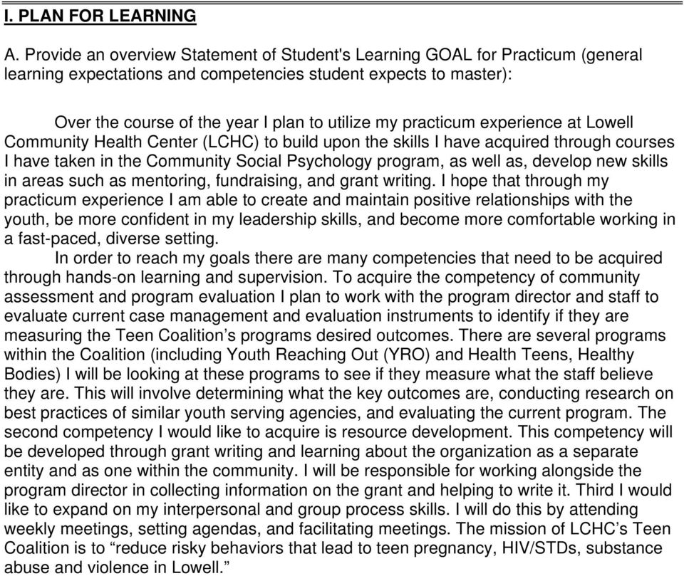 practicum experience at Lowell Community Health Center (LCHC) to build upon the skills I have acquired through courses I have taken in the Community Social Psychology program, as well as, develop new