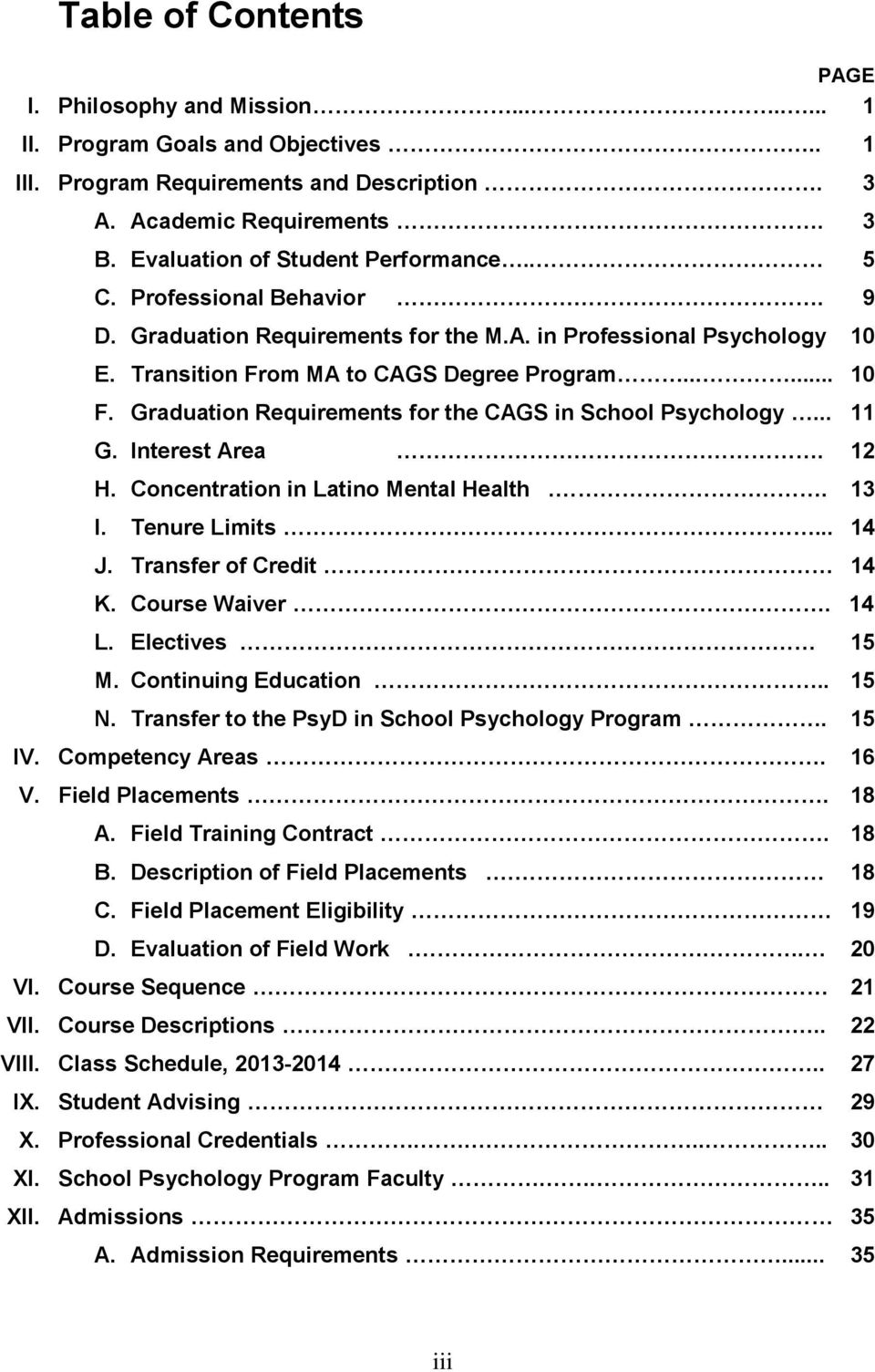Graduation Requirements for the CAGS in School Psychology... 11 G. Interest Area. 12 H. Concentration in Latino Mental Health.. 13 I. Tenure Limits... 14 J. Transfer of Credit 14 K. Course Waiver.