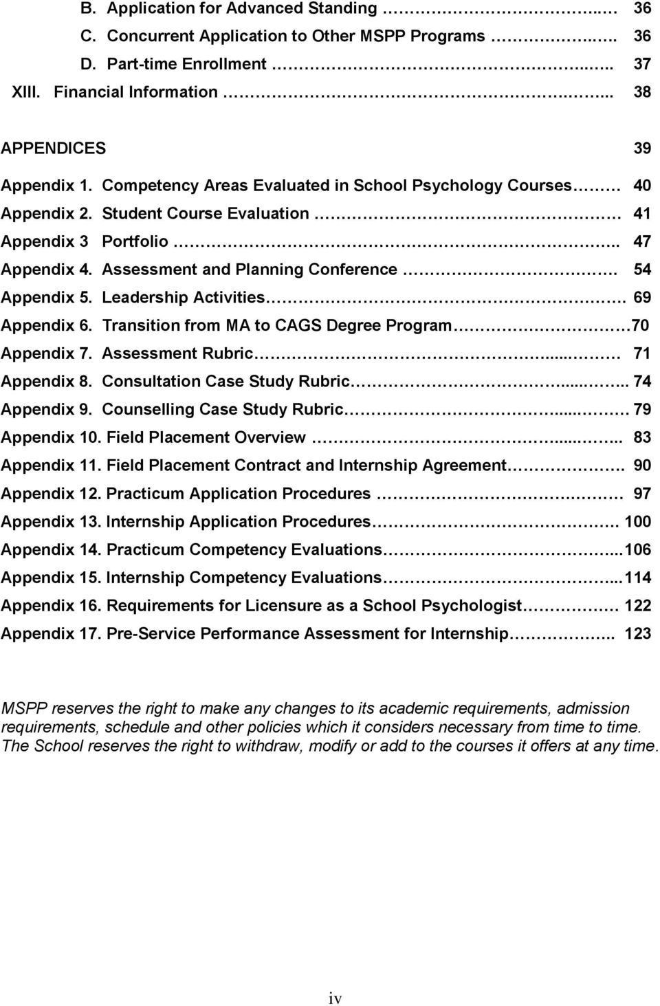 Leadership Activities. 69 Appendix 6. Transition from MA to CAGS Degree Program 70 Appendix 7. Assessment Rubric... 71 Appendix 8. Consultation Case Study Rubric..... 74 Appendix 9.