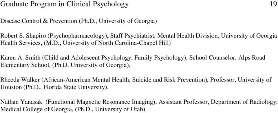 Smith (Child and Adolescent Psychology, Family Psychology), School Counselor, Alps Road Elementary School, (Ph.D. University of Georgia).