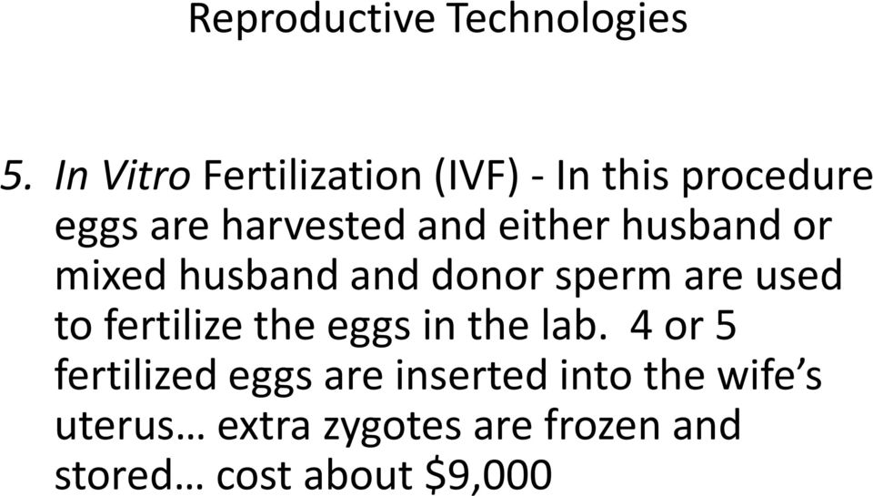either husband or mixed husband and donor sperm are used to fertilize the