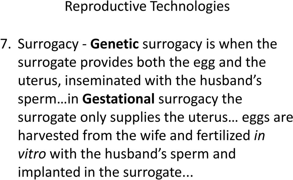 uterus, inseminated with the husband s sperm in Gestational surrogacy the surrogate