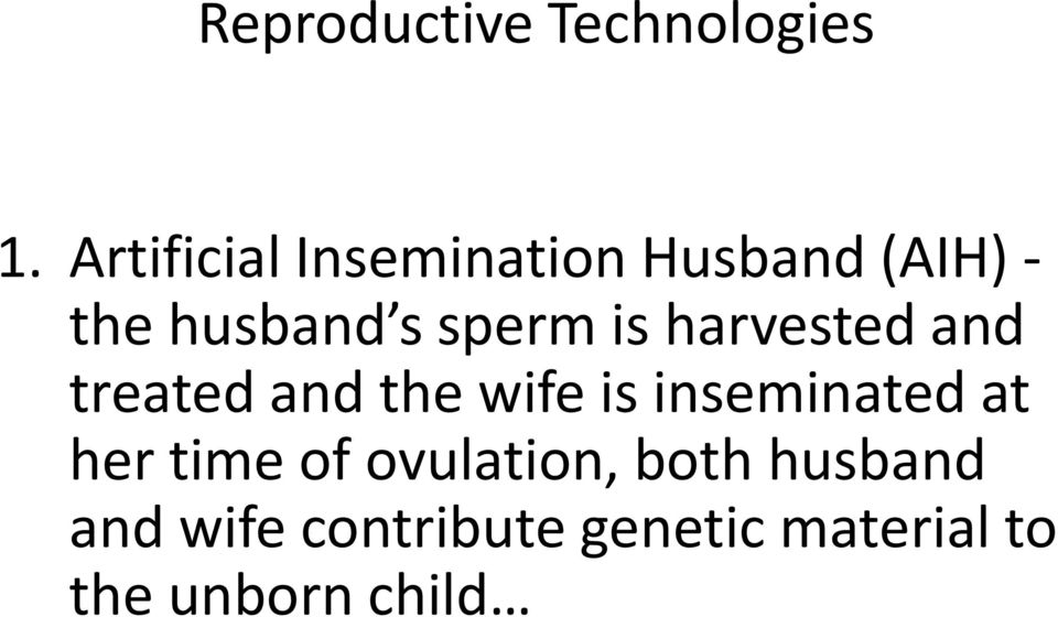 is harvested and treated and the wife is inseminated at her