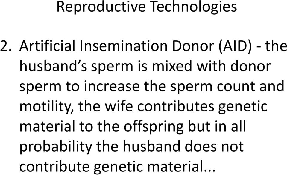 with donor sperm to increase the sperm count and motility, the wife