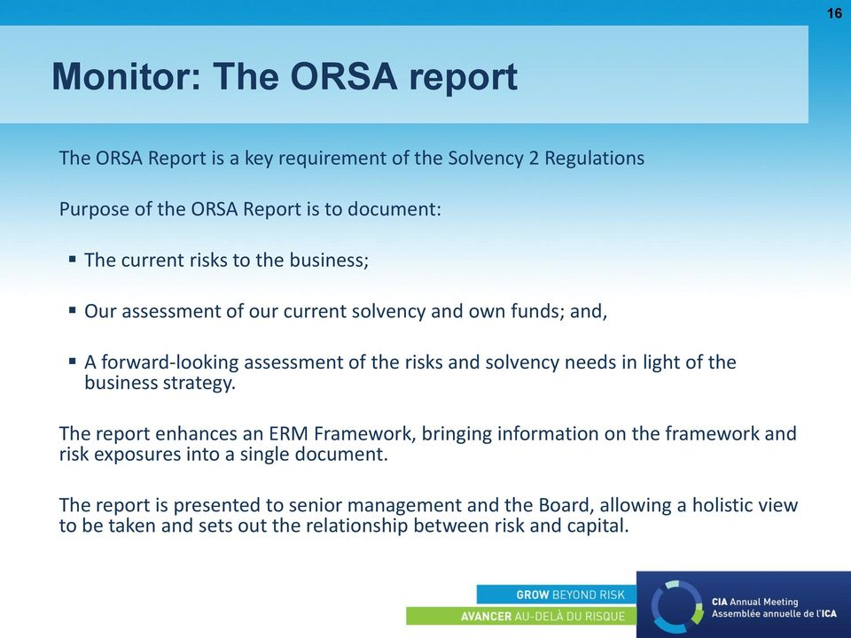 light of the business strategy. The report enhances an ERM Framework, bringing information on the framework and risk exposures into a single document.