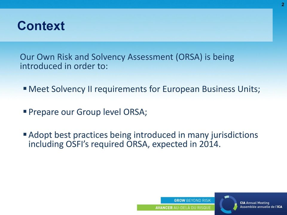 Business Units; Prepare our Group level ORSA; Adopt best practices