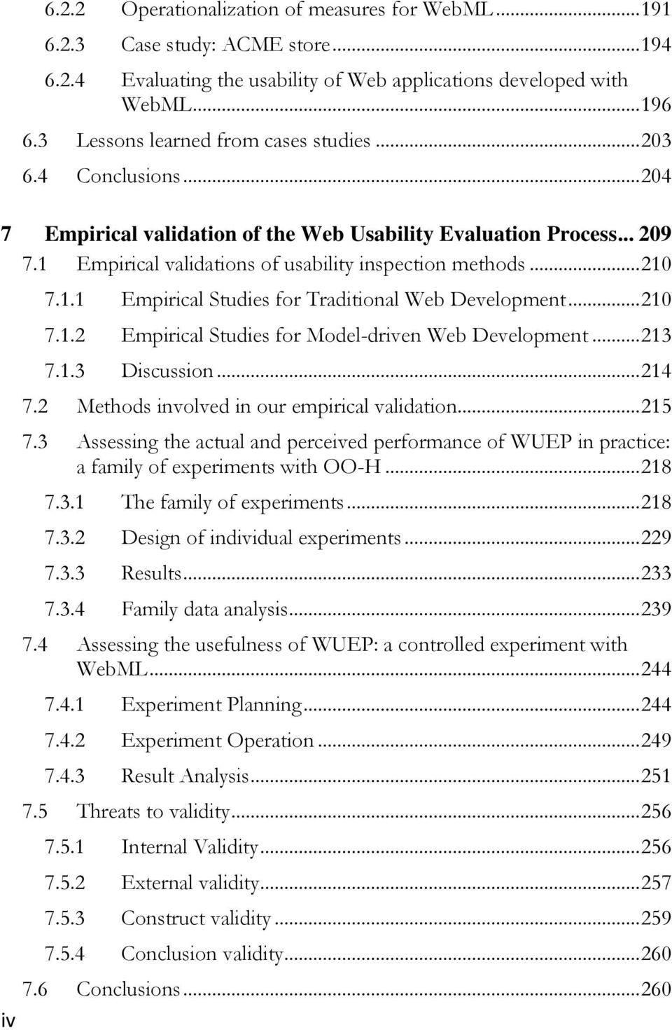 .. 210 7.1.1 Empirical Studies for Traditional Web Development... 210 7.1.2 Empirical Studies for Model-driven Web Development... 213 7.1.3 Discussion... 214 7.