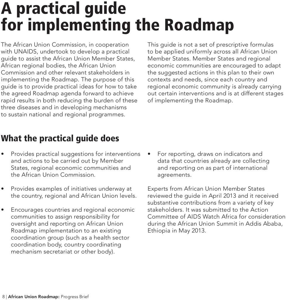 The purpose of this guide is to provide practical ideas for how to take the agreed Roadmap agenda forward to achieve rapid results in both reducing the burden of these three diseases and in