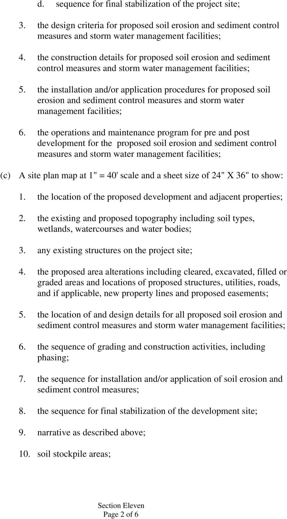 the installation and/or application procedures for proposed soil erosion and sediment control measures and storm water management facilities; 6.