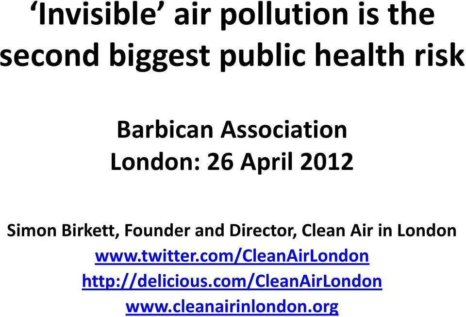 Founder and Director, Clean Air in London www.twitter.