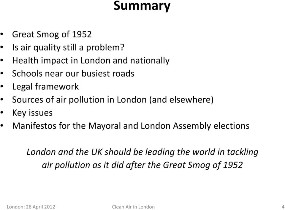 pollution in London (and elsewhere) Key issues Manifestos for the Mayoral and London Assembly elections