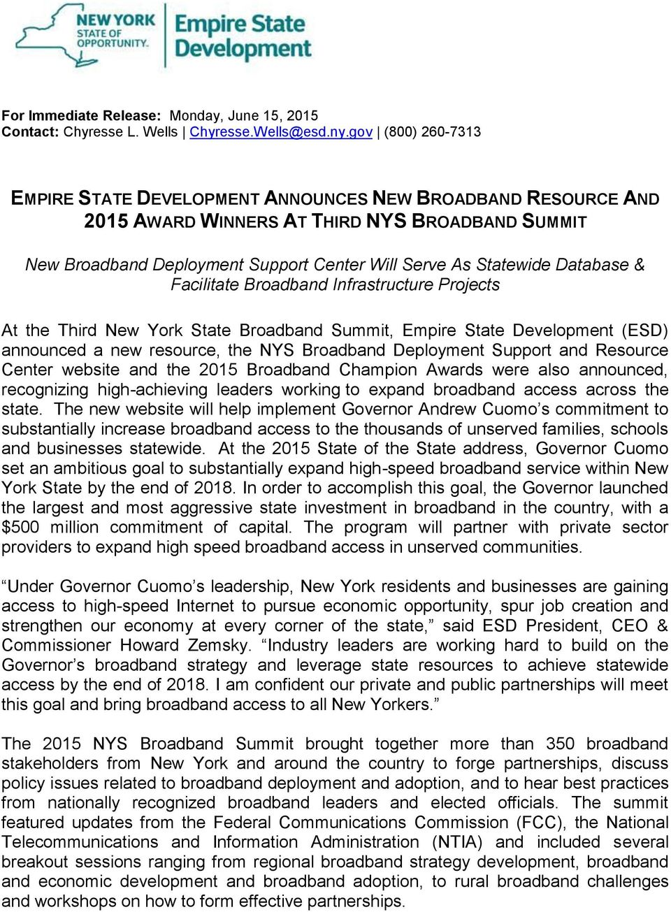 Database & Facilitate Broadband Infrastructure Projects At the Third New York State Broadband Summit, Empire State Development (ESD) announced a new resource, the NYS Broadband Deployment Support and