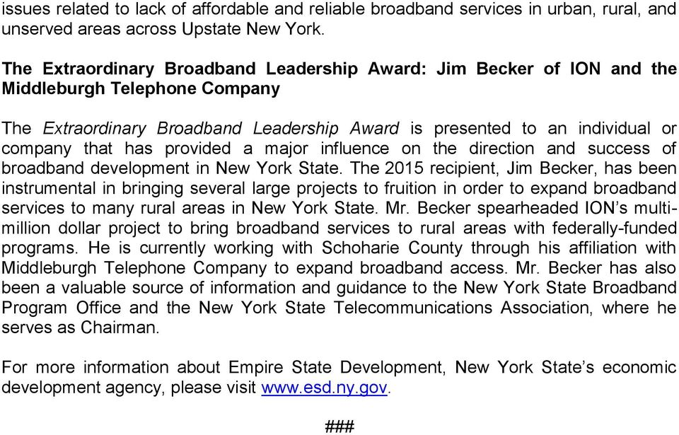 provided a major influence on the direction and success of broadband development in New York State.