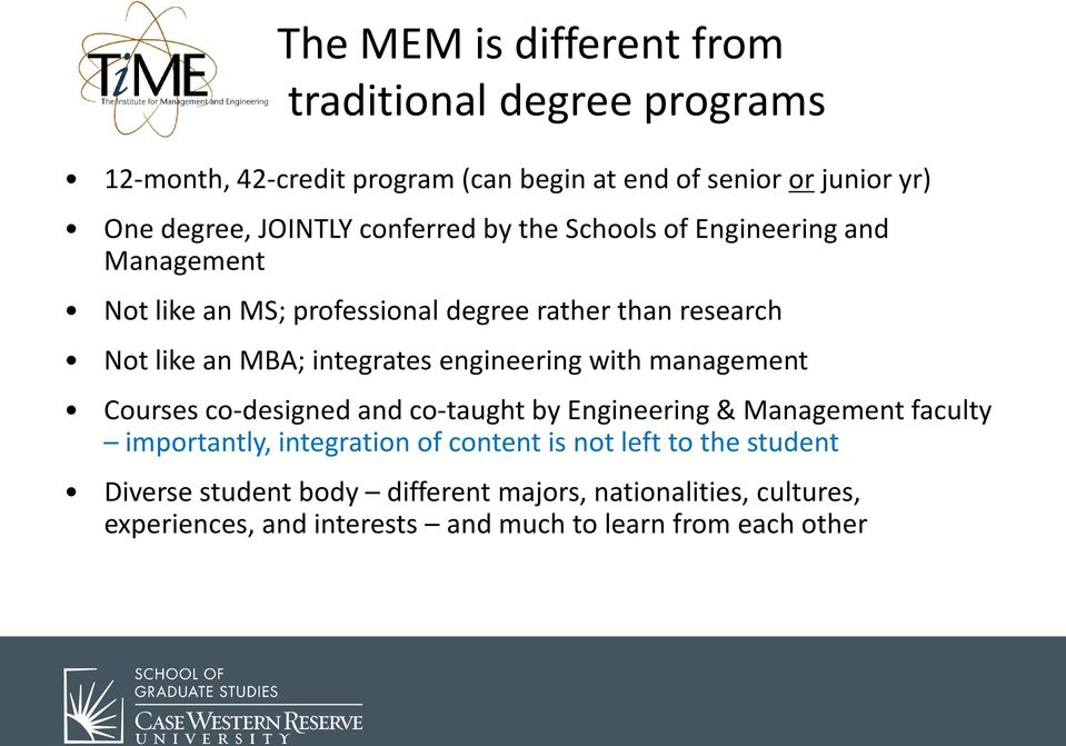 integrates engineering with management Courses co-designed and co-taught by Engineering & Management faculty importantly, integration of