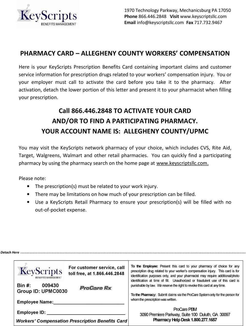 to your workers compensation injury. You or your employer must call to activate the card before you take it to the pharmacy.