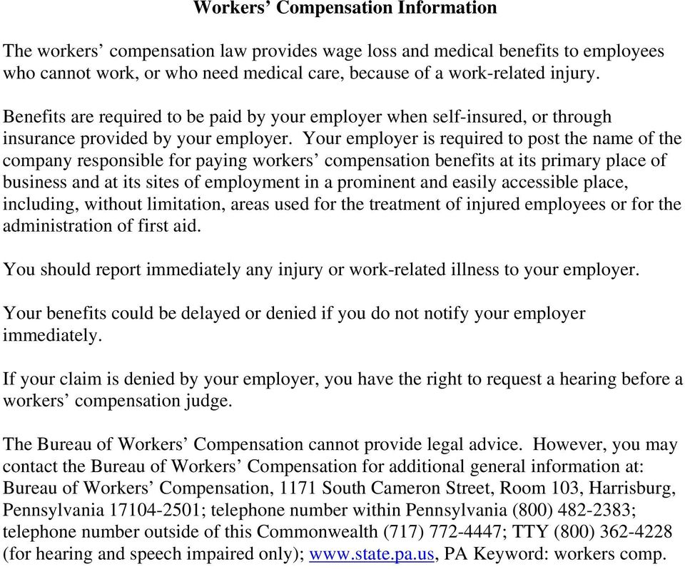 Your employer is required to post the name of the company responsible for paying workers compensation benefits at its primary place of business and at its sites of employment in a prominent and