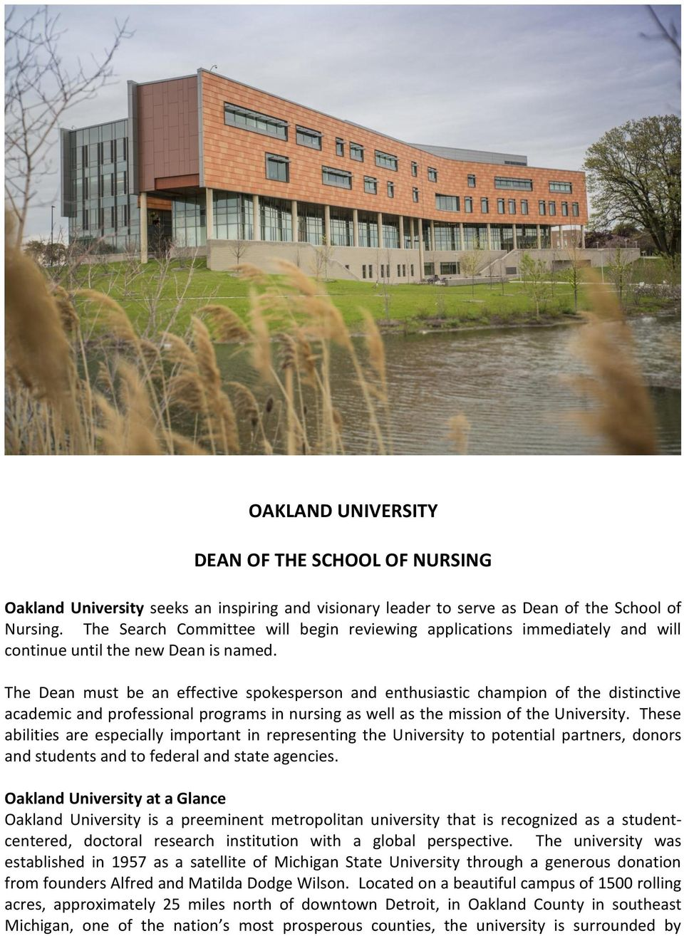 The Dean must be an effective spokesperson and enthusiastic champion of the distinctive academic and professional programs in nursing as well as the mission of the University.
