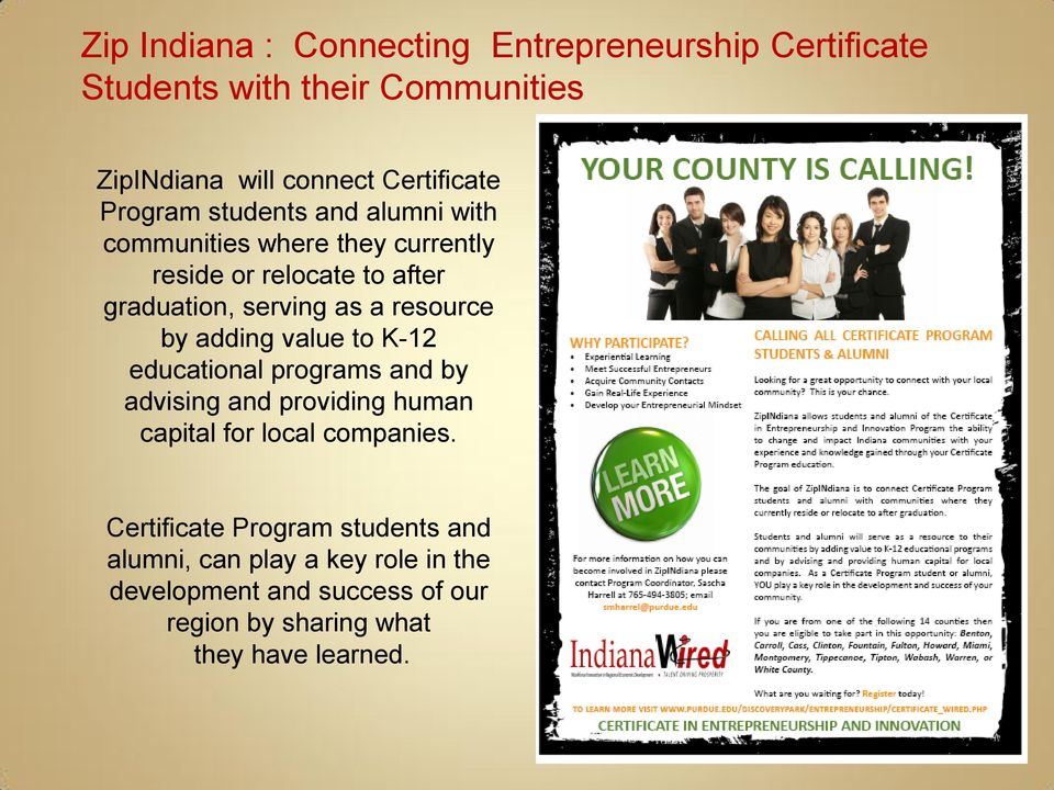 resource by adding value to K-12 educational programs and by advising and providing human capital for local companies.