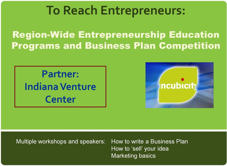 Indiana Venture Center Multiple workshops and speakers:
