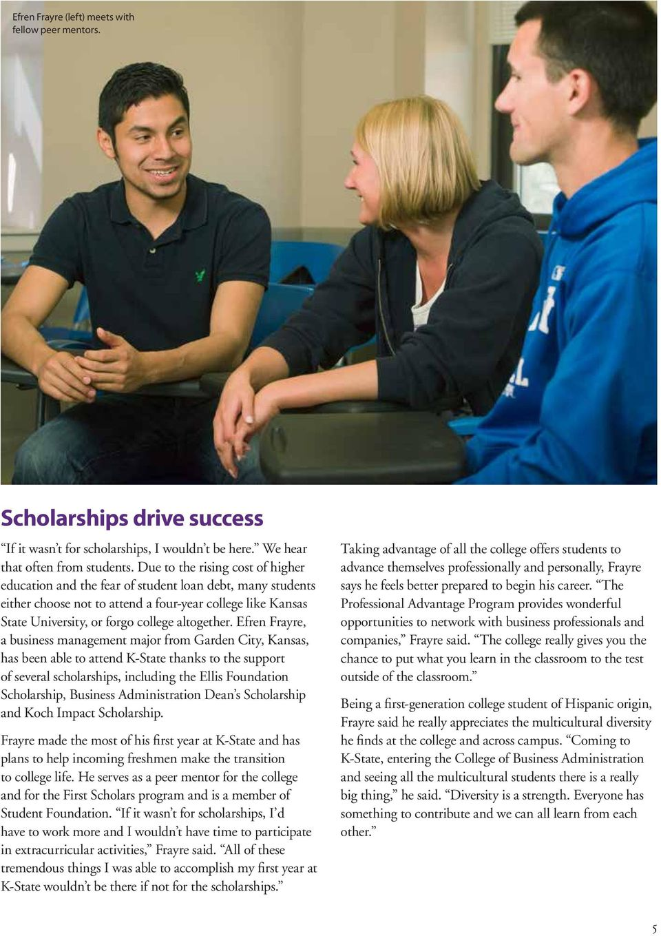 Efren Frayre, a business management major from Garden City, Kansas, has been able to attend K-State thanks to the support of several scholarships, including the Ellis Foundation Scholarship, Business