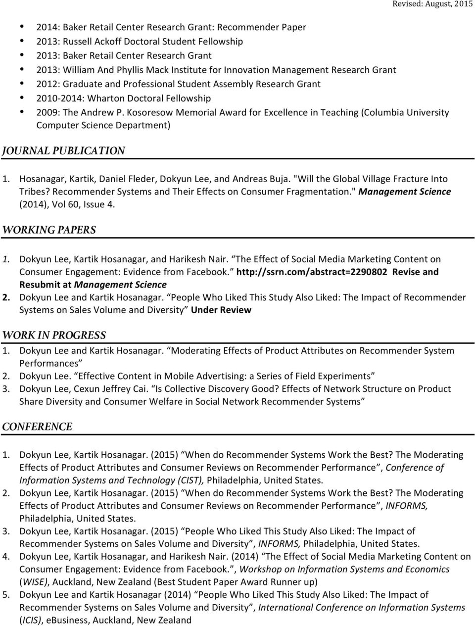 Kosoresow Memorial Award for Excellence in Teaching (Columbia University Computer Science Department) JOURNAL PUBLICATION 1. Hosanagar, Kartik, Daniel Fleder, Dokyun Lee, and Andreas Buja.