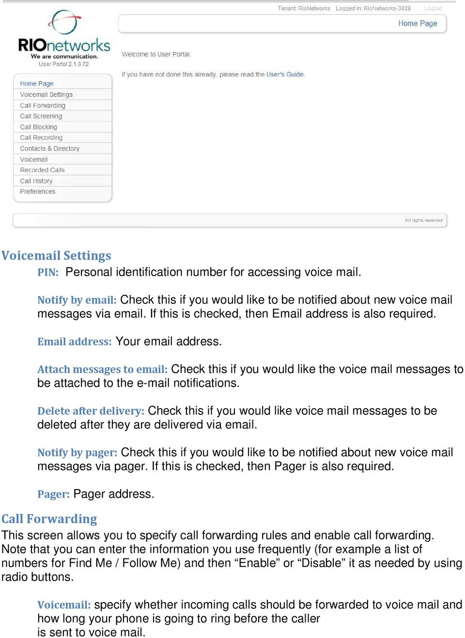 Attach messages to email: Check this if you would like the voice mail messages to be attached to the e-mail notifications.