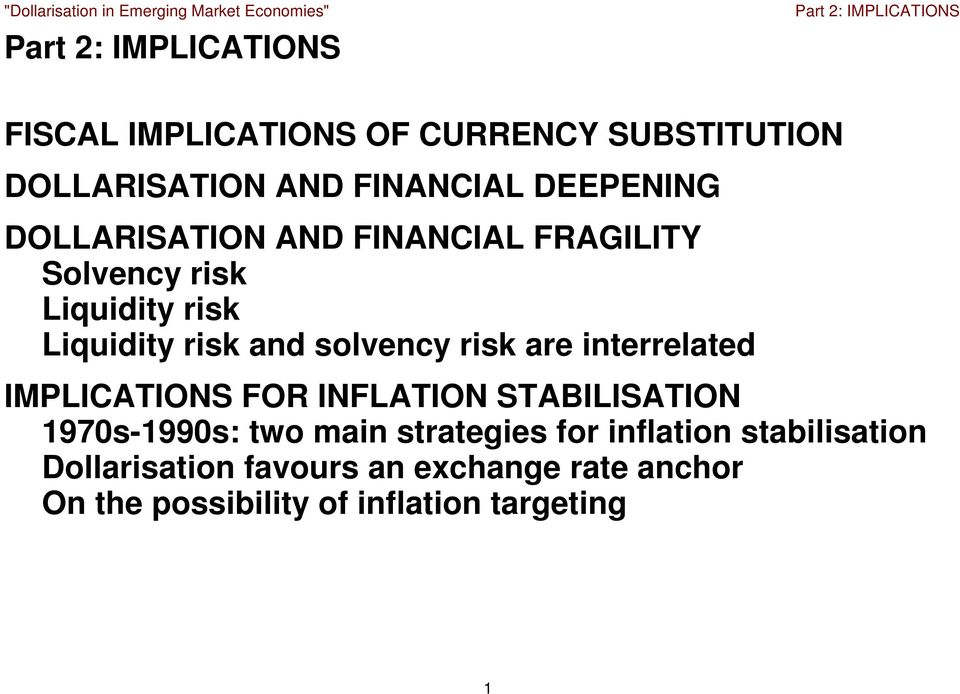 solvency risk are interrelated IMPLICATIONS FOR INFLATION STABILISATION 1970s-1990s: two main