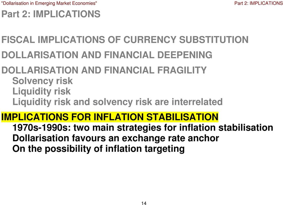interrelated IMPLICATIONS FOR INFLATION STABILISATION 1970s-1990s: two main strategies for inflation