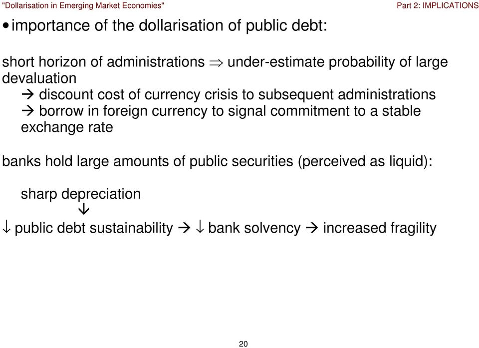 in foreign currency to signal commitment to a stable exchange rate banks hold large amounts of public