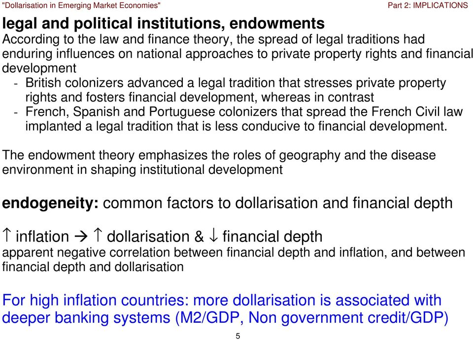 colonizers that spread the French Civil law implanted a legal tradition that is less conducive to financial development.