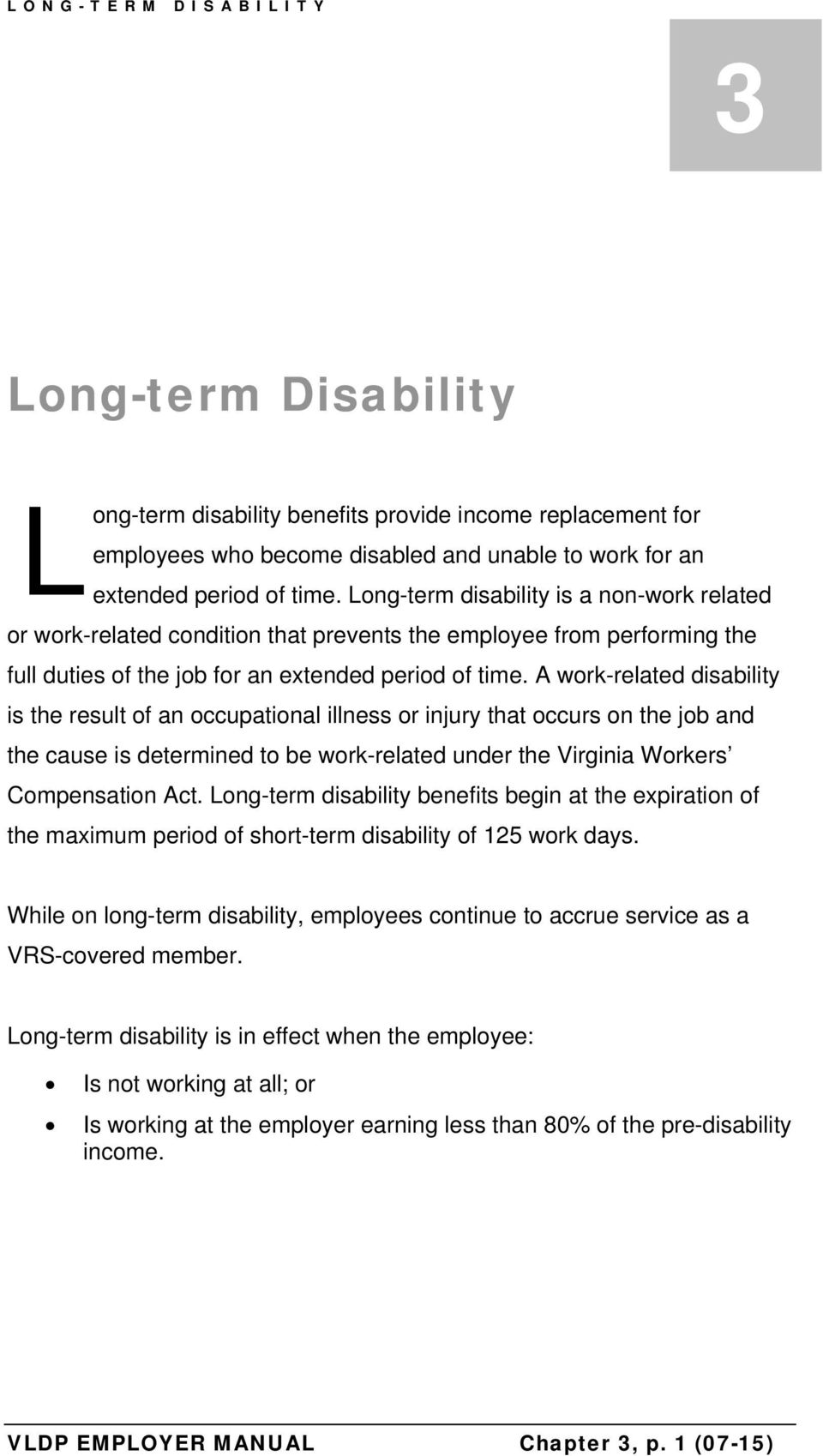 A work-related disability is the result of an occupational illness or injury that occurs on the job and the cause is determined to be work-related under the Virginia Workers Compensation Act.