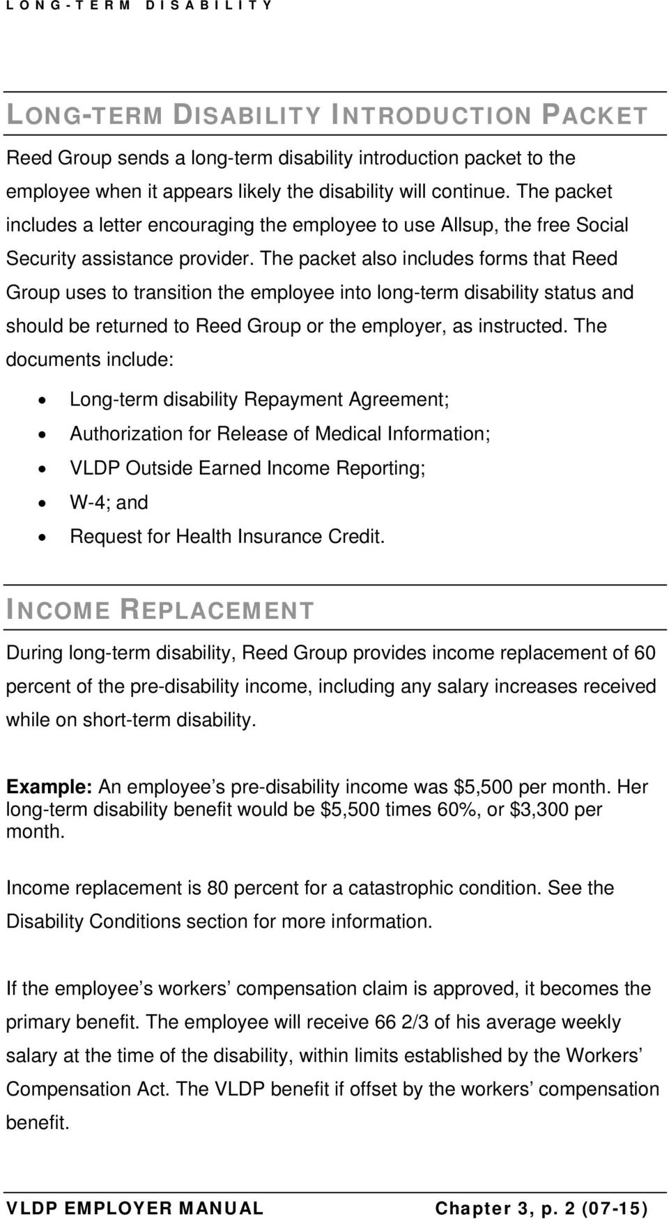 The packet also includes forms that Reed Group uses to transition the employee into long-term disability status and should be returned to Reed Group or the employer, as instructed.