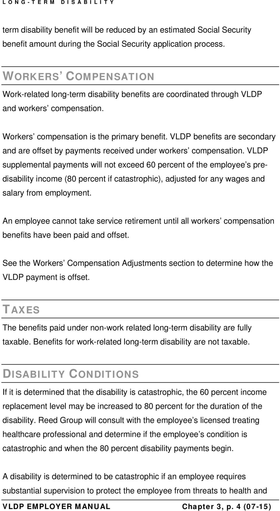 VLDP benefits are secondary and are offset by payments received under workers compensation.
